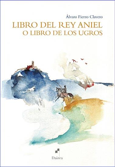 LIBRO DEL REY ANIEL O LIBRO DE LOS UGROS.