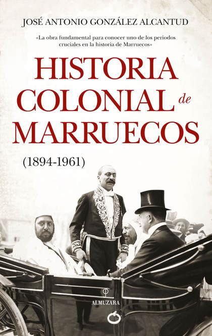 HISTORIA COLONIAL DE MARRUECOS.