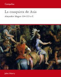 LA CONQUISTA DE ASIA, 334-323 A.C. : ALEJANDRO MAGNO
