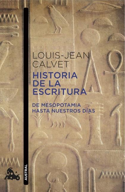 HISTORIA DE LA ESCRITURA. DE MESOPOTAMIA HASTA NUESTROS DÍAS