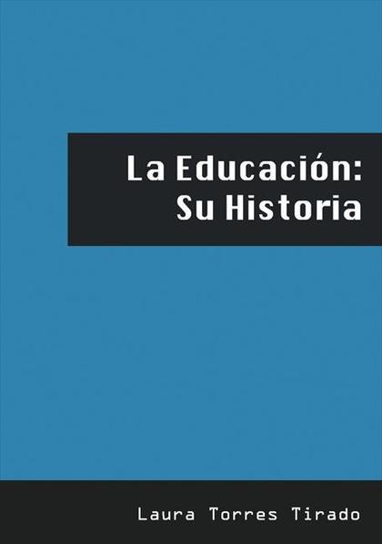 LA EDUCACIÓN : SU HISTORIA