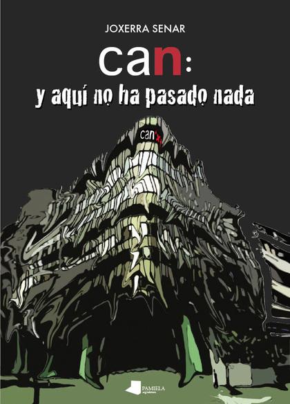 CAN : Y AQUÍ NO HA PASADO NADA