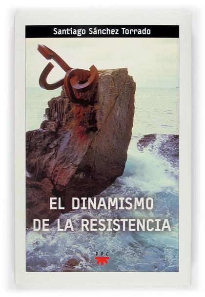 EL DINAMISMO DE LA RESISTENCIA
