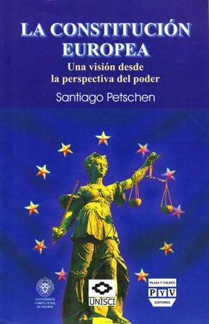 LA CONSTITUCIÓN EUROPEA : UNA VISIÓN DESDE LA PERSPECTIVA DEL PODER