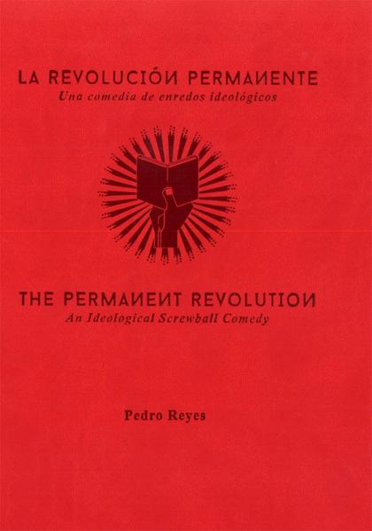 LA REVOLUCIÓN PERMANENTE : UNA COMEDIA DE ENREDOS IDEOLÓGICOS
