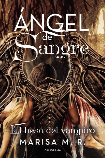ÁNGEL DE SANGRE. EL BESO DEL VAMPIRO