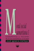 MORAL SOCIAL SAMARITANA I : FUNDAMENTOS Y NOCIONES DE ÉTICA ECONÓMICA CRISTIANA