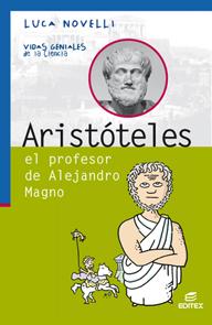ARISTÓTELES, EL PROFESOR DE ALEJANDRO MAGNO