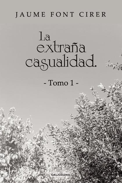 LA EXTRAÑA CASUALIDAD. TOMO 1