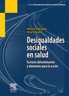 DESIGUALDADES SOCIALES EN SALUD. FACTORES DETERMINANTES Y ELEMENTOS PARA LA ACCIÓN
