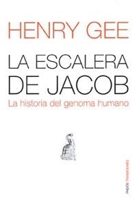 LA ESCALERA DE JACOB: LA HISTORIA DEL GENOMA HUMANO