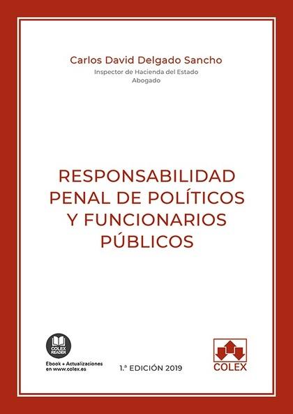 RESPONSABILIDAD PENAL DE POLÍTICOS Y FUNCIONARIOS PÚBLICOS. ACTUALIZADO CONFORME A LA LEY ORGÁN