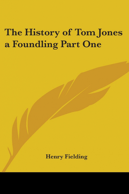 THE HISTORY OF TOM JONES A FOUNDLING PART ONE