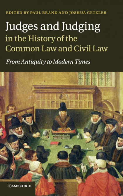 JUDGES AND JUDGING IN THE HISTORY OF THE COMMON LAW AND CIVIL LAW.