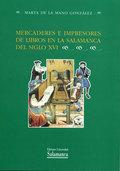 MERCADERES E IMPRESORES DE LIBROS EN LA SALAMANCA DEL SIGLO XVI