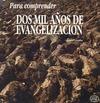 PARA COMPRENDER 2000 AÑOS DE EVANGELIZACIÓN