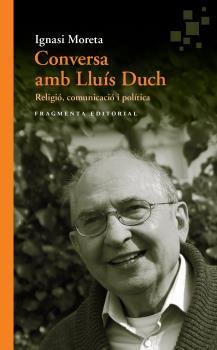CONVERSA AMB LLUÍS DUCH. RELIGIÓ, COMUNICACIÓ I POLÍTICA