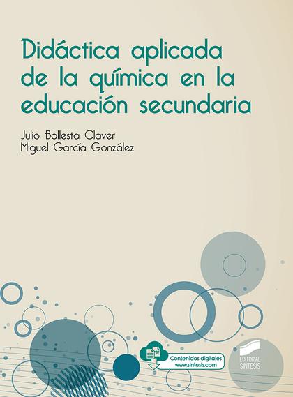 DIDÁCTICA APLICADA DE LA QUÍMICA EN LA EDUCACIÓN SECUNDARIA.
