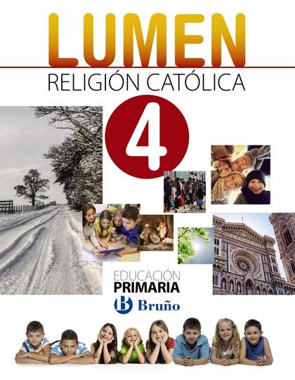 RELIGIÓN CATÓLICA LUMEN 4 PRIMARIA. (ANDALUCÍA Y MURCIA)