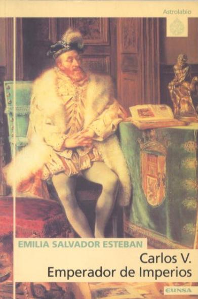 CARLOS V, EMPERADOR DE IMPERIOS