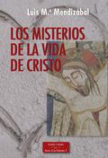 LOS MISTERIOS DE LA VIDA DE CRISTO.