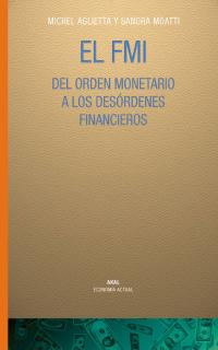 EL FMI: DEL ORDEN MONETARIO A LOS DESÓRDENES FINANCIEROS
