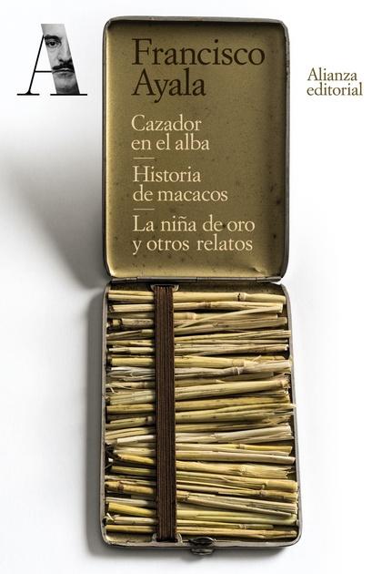 CAZADOR EN EL ALBA. HISTORIA DE MACACOS. LA NIÑA DE ORO Y OTROS RELATOS.