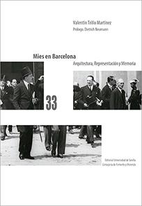 MIES EN BARCELONA.. ARQUITECTURA, REPRESENTACIÓN Y MEMORIA