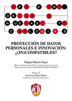 PROTECCIÓN DE DATOS PERSONALES E INNOVACIÓN: ¿(IN)COMPATIBLES?