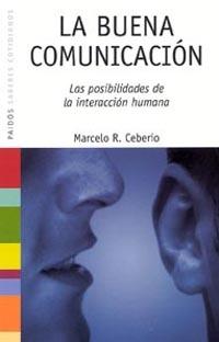 LA BUENA COMUNICACIÓN: LAS POSIBILIDADES DE LA INTERACCIÓN HUMANA