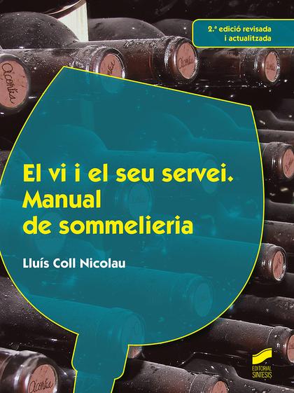 EL VI I EL SEU SERVEI (2.º EDICIÓ REVISADA I ACTUALITZADA).