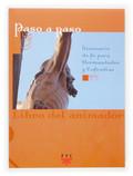 PASO A PASO : ITINERARIO DE FE PARA HERMANDADES Y COFRADÍAS. LIBRO DEL ANIMADOR