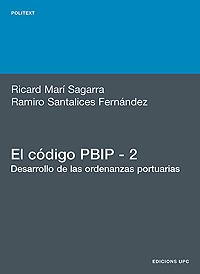 EL CÓDIGO PBIP 2 : DESARROLLO DE LAS ORDENANZAS PORTUARIAS