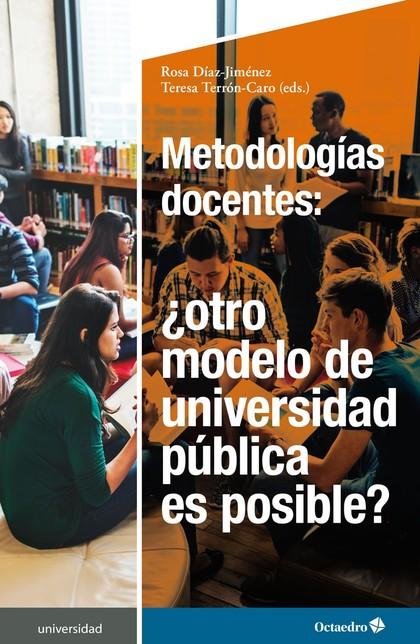 METODOLOGÍAS DOCENTES: ¿OTRO MODELO DE UNIVERSIDAD PÚBLICA ES POSIBLE?.