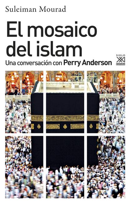 EL MOSAICO DEL ISLAM. UNA CONVERSACIÓN CON PERRY ANDERSON