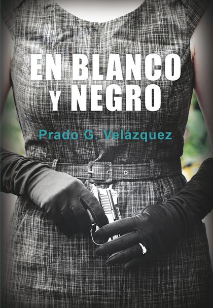 EN BLANCO Y NEGRO.
