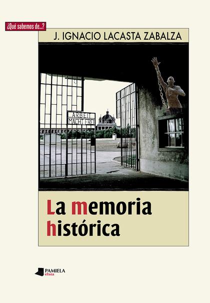 LA MEMORIA HISTÓRICA