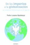DE LOS IMPERIOS A LA GLOBALIZACIÓN: LAS RELACIONES IINTERNACIONALES EN