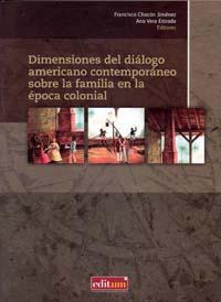 DIMENSIONES DEL DIÁLOGO AMERICANO CONTEMPORÁNEO SOBRE LA FAMILIA EN LA ÉPOCA COL.