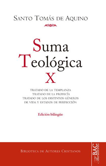 SUMA TEOLÓGICA. X: 2-2 Q. 141-189:  TRATADO DE LA TEMPLANZA ; TRATADO DE LA PROF.