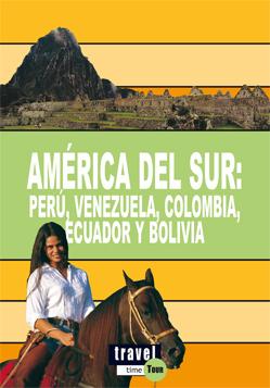 AMERICA DEL SUR: PERU, VENEZUELA, COLOMBIA, ECUADOR Y BOLIVIA.