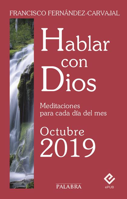 HABLAR CON DIOS - OCTUBRE 2019. MEDITACIONES PARA CADA DÍA DEL MES