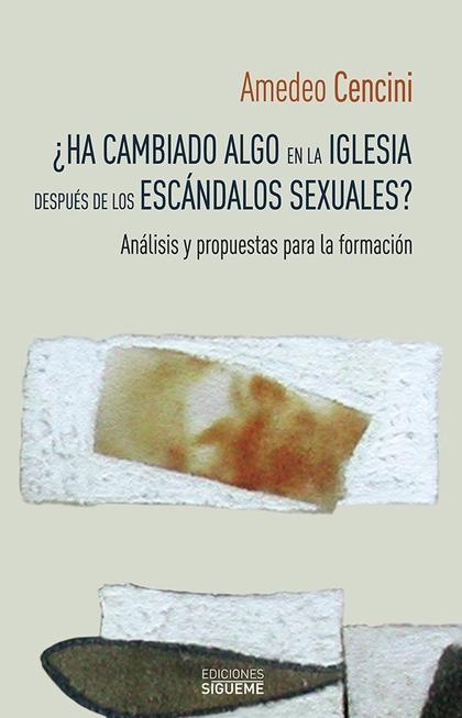 ¿HA CAMBIADO ALGO EN LA IGLESIA DESPUÉS DE LOS ESCÁNDALOS SEXUALES?             ANÁLISIS Y PROP