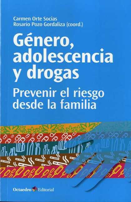 GÉNERO, ADOLESCENCIA Y DROGAS                                                   PREVENIR EL RIE