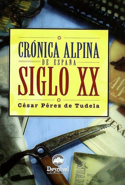 CRÓNICA ALPINA: ESPAÑA, SIGLO XX
