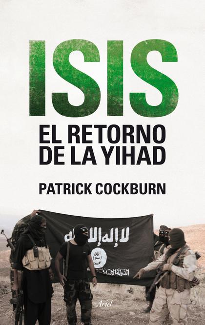 ISIS. EL RETORNO DE LA YIHAD.