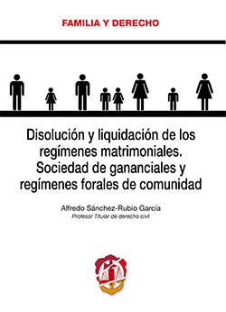 DISOLUCIÓN Y LIQUIDACIÓN DE LOS REGÍMENES MATRIMONIALES. SOCIEDAD DE GANANCIALES
