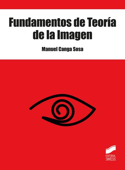 FUNDAMENTOS DE TEORÍA DE LA IMAGEN.