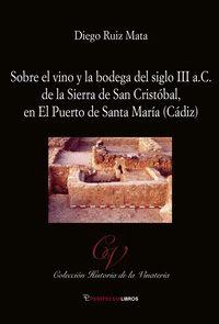 SOBRE EL VINO Y LA BODEGA DEL SIGLO III A.C. EN LA SIERRA DE SAN CRIST.
