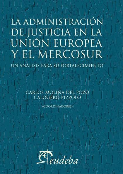 La administración de justicia en la Unión Europea y el Mercosur